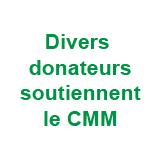 Divers donnateurs soutiennent le CMM. Merci!